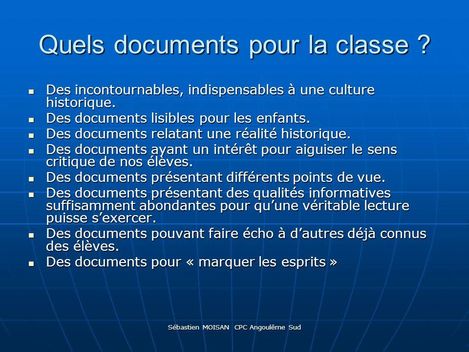 Quels documents pour la classe ? Des incontournables, indispensables à une culture historique. Des incontournables, indispensables à une culture histo
