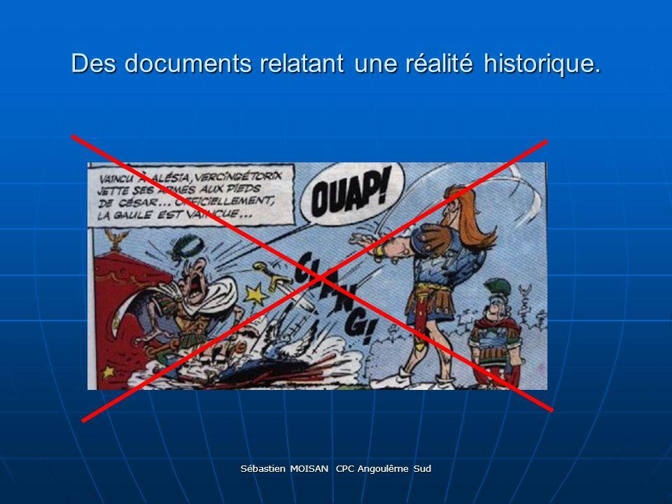 Sébastien MOISAN CPC Angoulême Sud Des documents relatant une réalité historique.