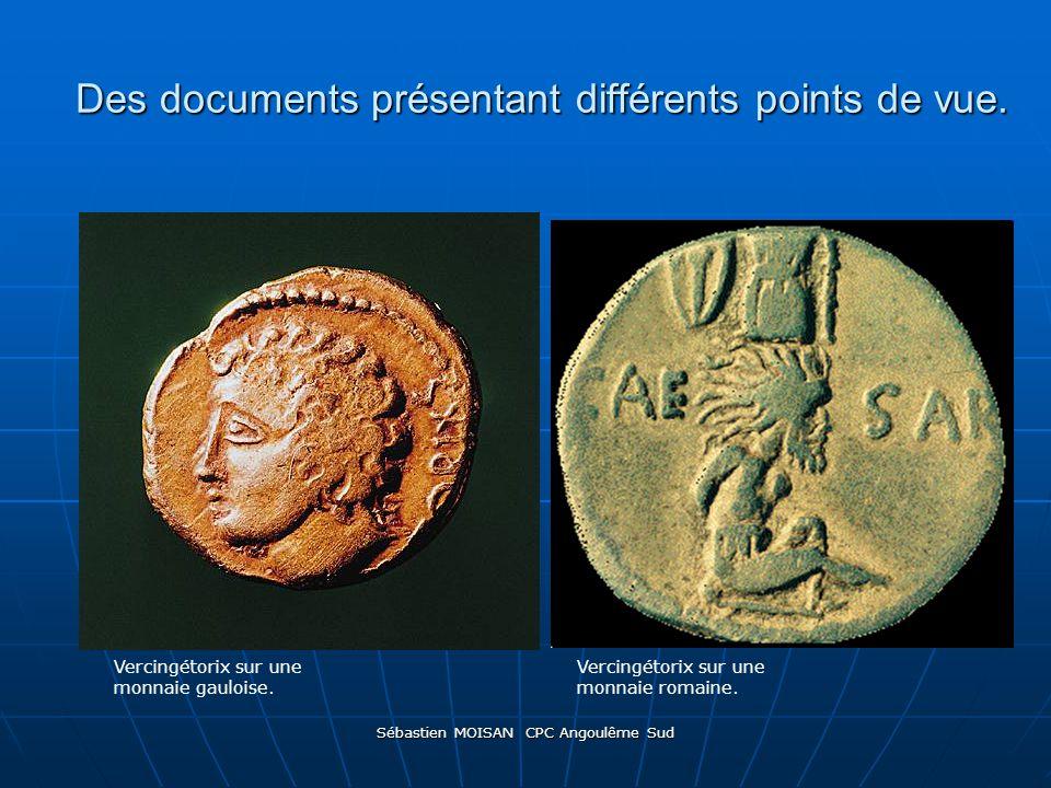 Sébastien MOISAN CPC Angoulême Sud Des documents présentant différents points de vue. Vercingétorix sur une monnaie gauloise. Vercingétorix sur une mo