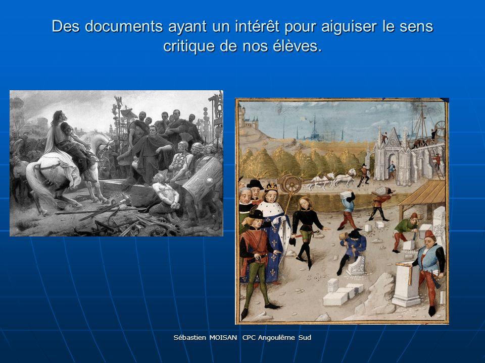 Sébastien MOISAN CPC Angoulême Sud Des documents ayant un intérêt pour aiguiser le sens critique de nos élèves.