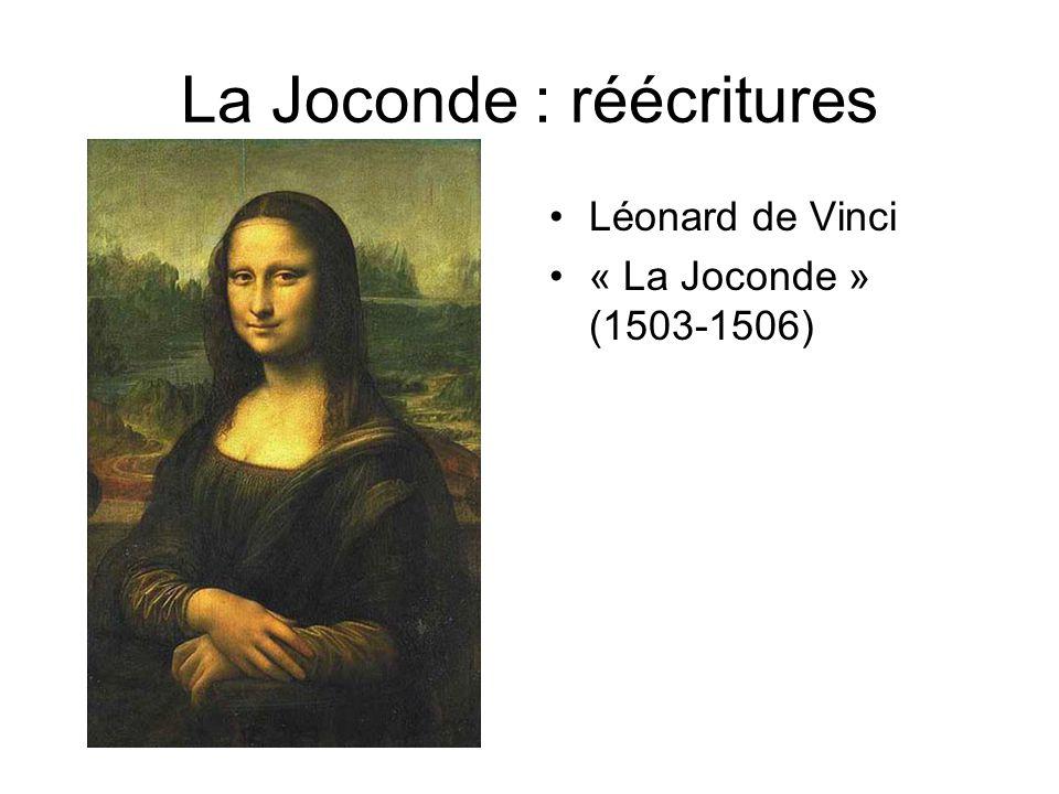 La Joconde : réécritures Léonard de Vinci « La Joconde » (1503-1506)