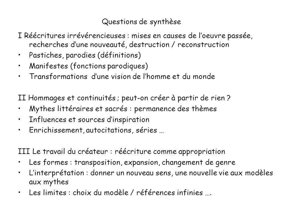 Questions de synthèse I Réécritures irrévérencieuses : mises en causes de loeuvre passée, recherches dune nouveauté, destruction / reconstruction Past