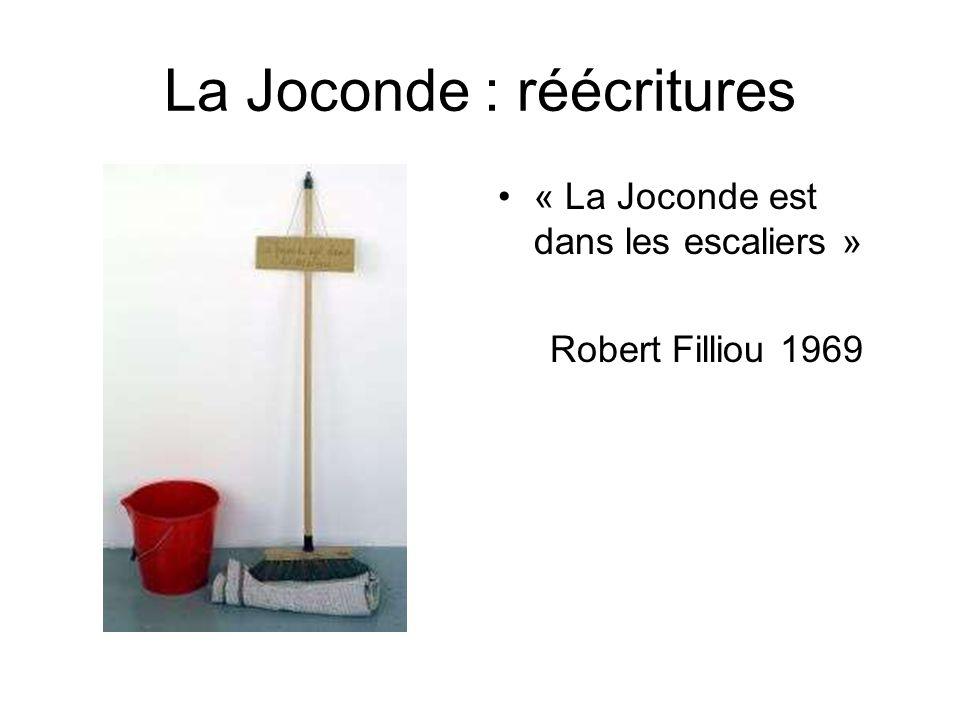 La Joconde : réécritures « La Joconde est dans les escaliers » Robert Filliou 1969