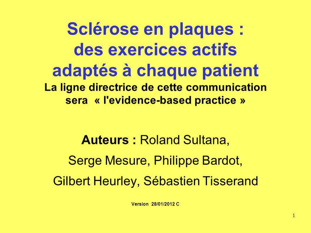 Sclérose en plaques : des exercices actifs adaptés à chaque patient La ligne directrice de cette communication sera « l'evidence-based practice » Aute