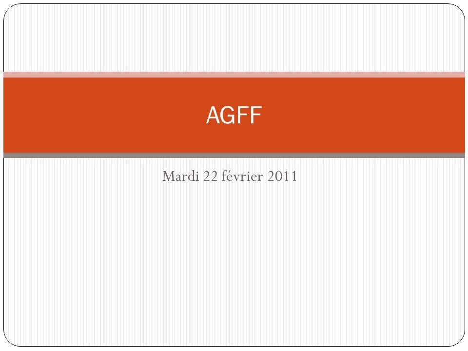 Mardi 22 février 2011 AGFF