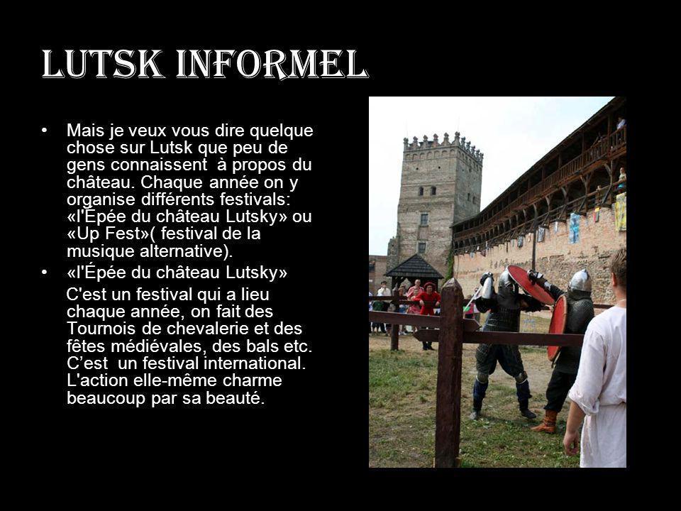 Lutsk informel Mais je veux vous dire quelque chose sur Lutsk que peu de gens connaissent à propos du château. Chaque année on y organise différents f
