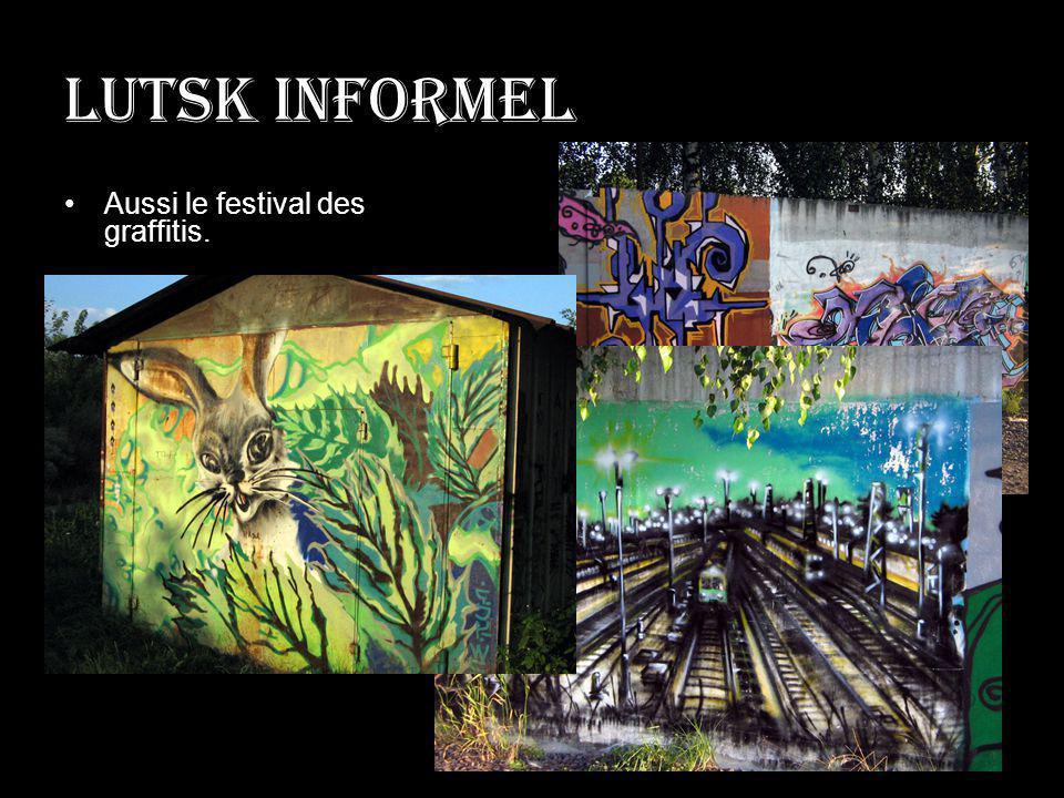 Lutsk informel Aussi le festival des graffitis.