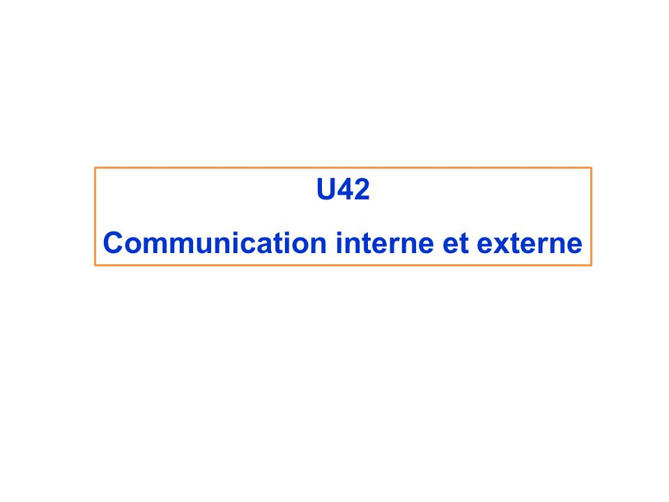 U42 Communication interne et externe