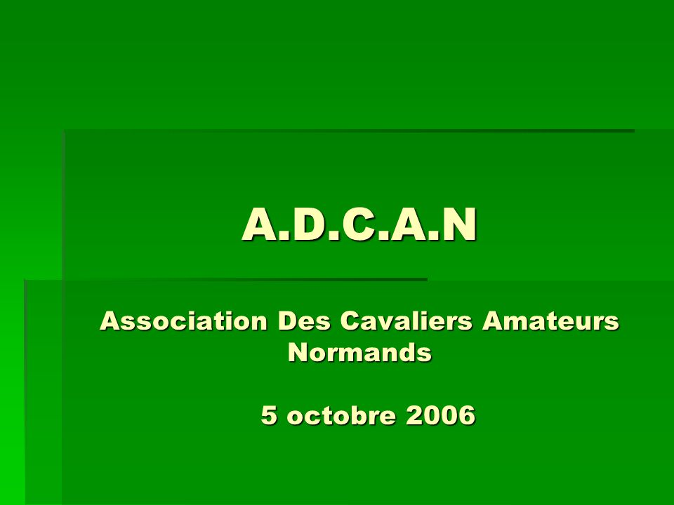 A.D.C.A.N Association Des Cavaliers Amateurs Normands 5 octobre 2006