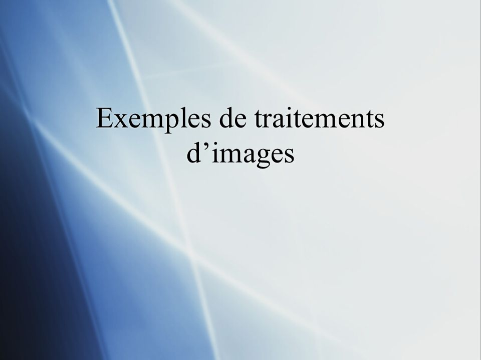 Exemples de traitements dimages