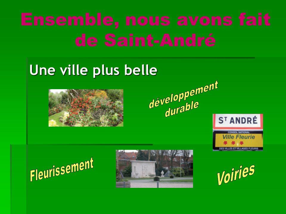 Ensemble, nous avons fait de Saint-André Une ville plus belle