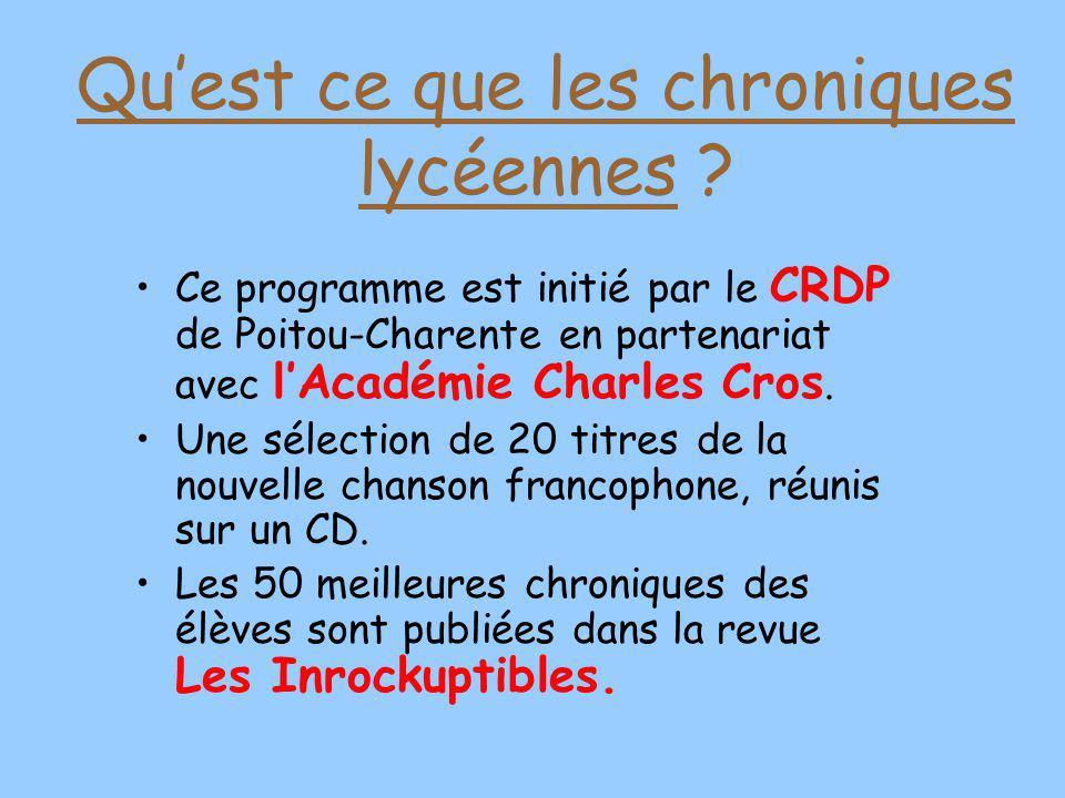 Ce programme est initié par le CRDP de Poitou-Charente en partenariat avec lAcadémie Charles Cros. Une sélection de 20 titres de la nouvelle chanson f