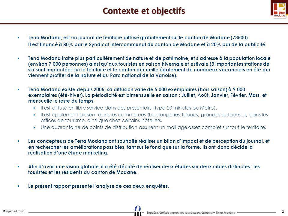 © opened mind Enquête réalisée auprès des touristes et résidents – Terra Modana 2 Contexte et objectifs Terra Modana, est un journal de territoire dif