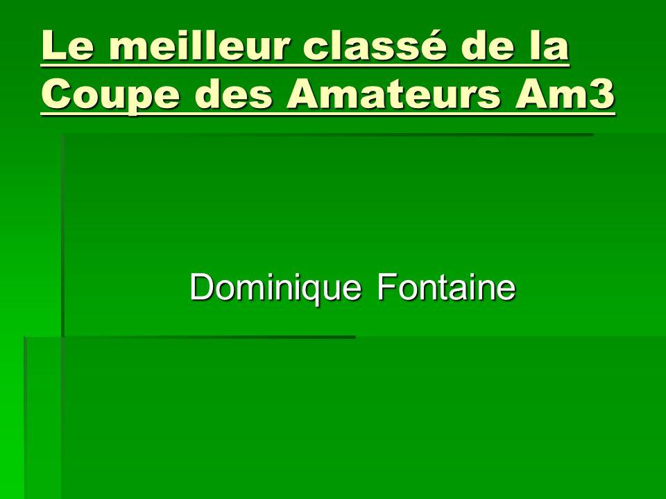 Le meilleur classé de la Coupe des Amateurs Am3 Dominique Fontaine