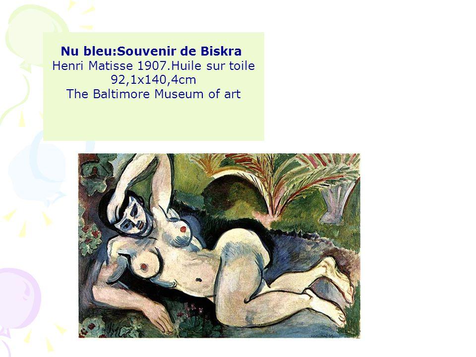 Nu bleu:Souvenir de Biskra Henri Matisse 1907.Huile sur toile 92,1x140,4cm The Baltimore Museum of art