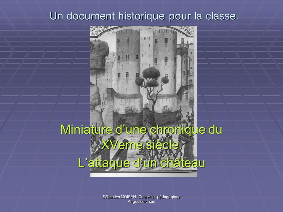 Sébastien MOISAN Conseiller pédagogique Angoulême sud Un document historique pour la classe.