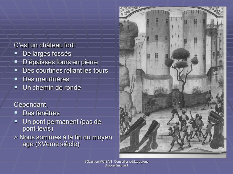 Cest un château fort: De larges fossés De larges fossés Dépaisses tours en pierre Dépaisses tours en pierre Des courtines reliant les tours Des courti