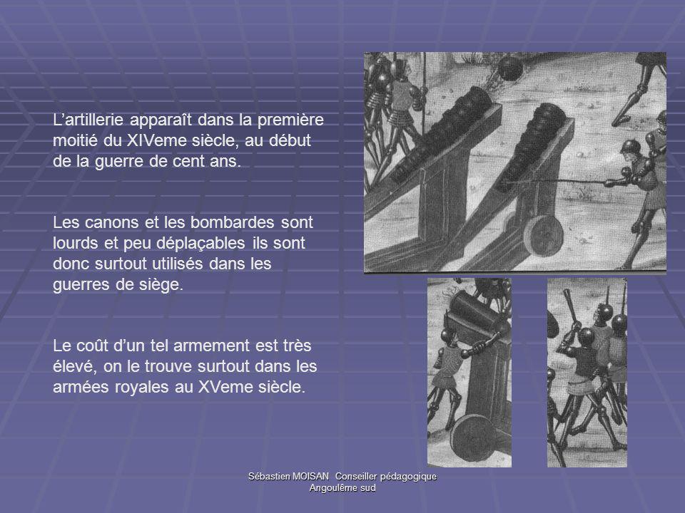 Sébastien MOISAN Conseiller pédagogique Angoulême sud Lartillerie apparaît dans la première moitié du XIVeme siècle, au début de la guerre de cent ans