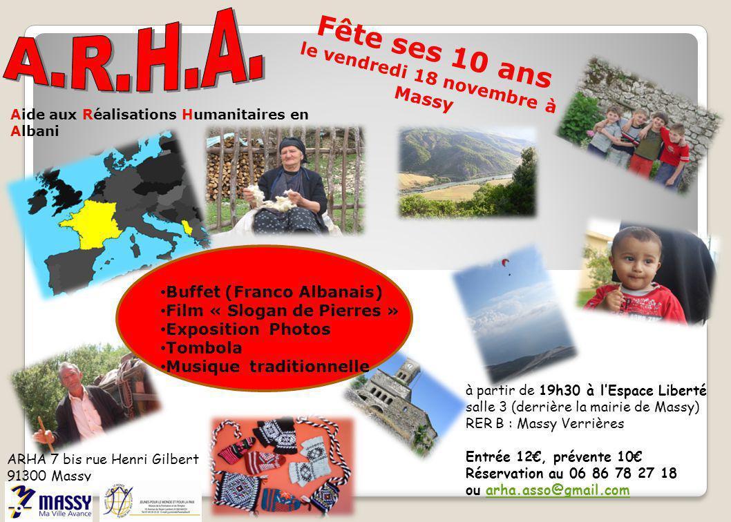 Fête ses 10 ans le vendredi 18 novembre à Massy Aide aux Réalisations Humanitaires en Albani à partir de 19h30 à lEspace Liberté salle 3 (derrière la