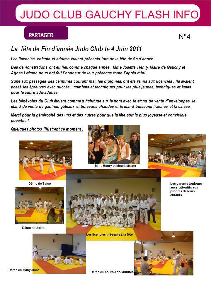 PARTAGER X Brèves JUDO CLUB GAUCHY FLASH INFO N°4 La fête de Fin dannée Judo Club le 4 Juin 2011 Les licenciés, enfants et adultes étaient présents lo