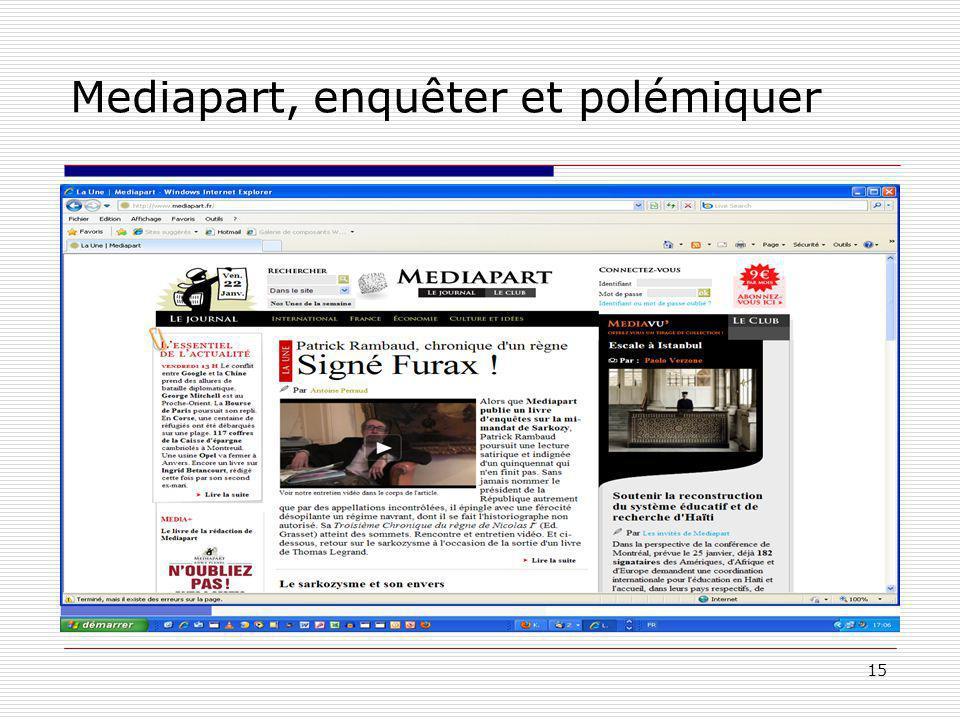 15 Mediapart, enquêter et polémiquer