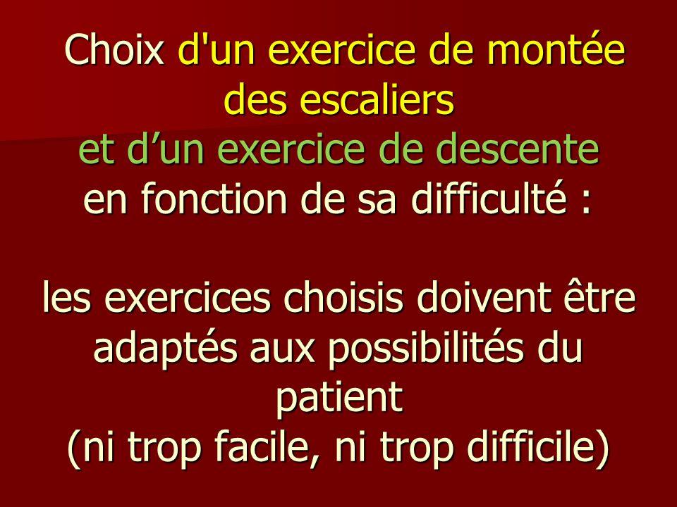 Choix d'un exercice de montée des escaliers et dun exercice de descente en fonction de sa difficulté : les exercices choisis doivent être adaptés aux