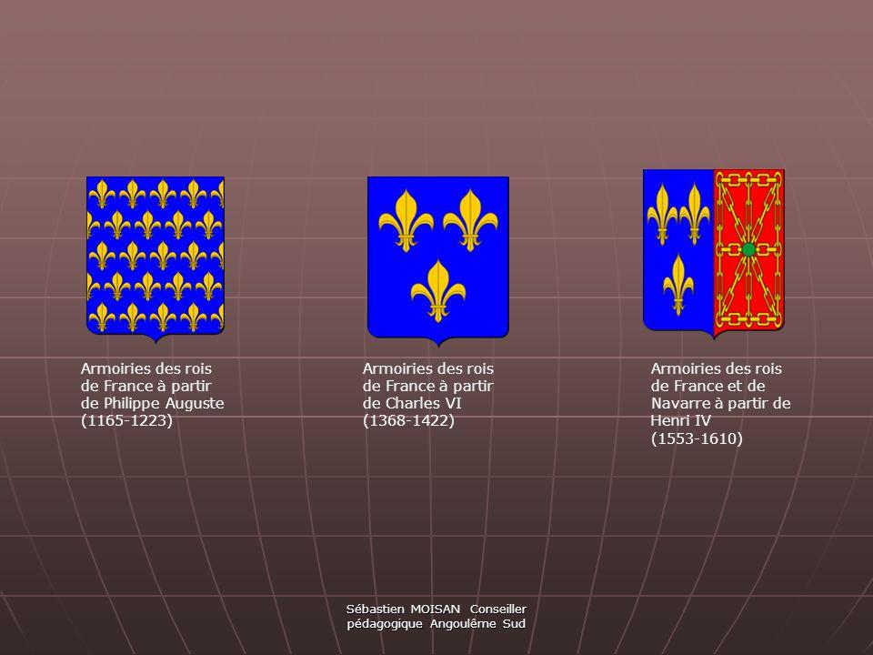 Sébastien MOISAN Conseiller pédagogique Angoulême Sud Armoiries des rois de France à partir de Philippe Auguste (1165-1223) Armoiries des rois de Fran