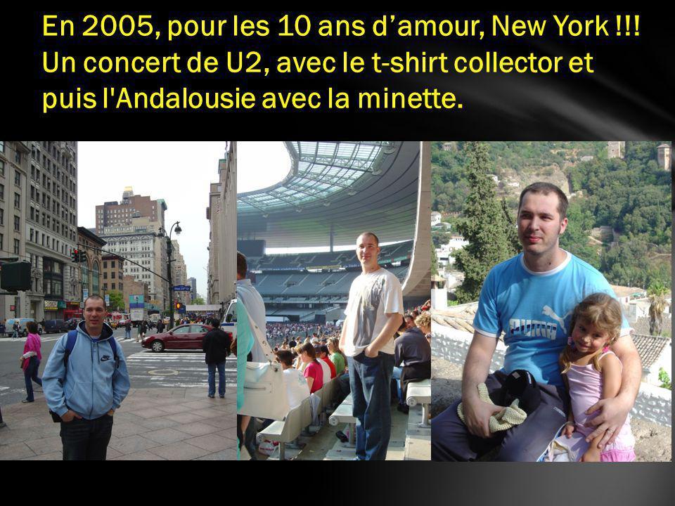 En 2005, pour les 10 ans damour, New York !!.