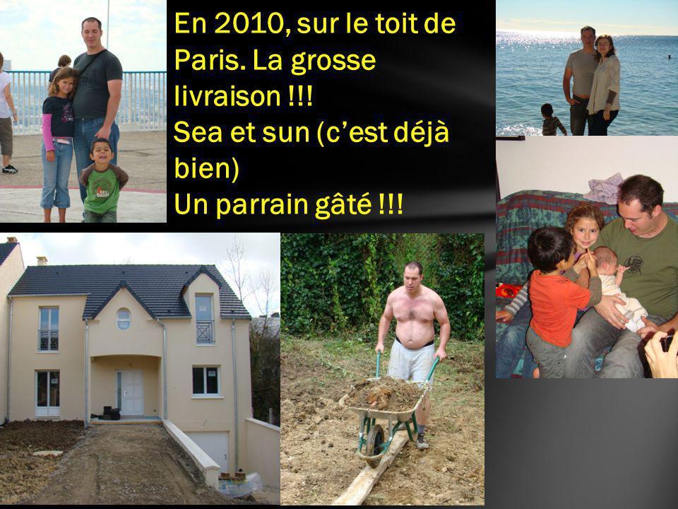 En 2010, sur le toit de Paris. La grosse livraison !!.