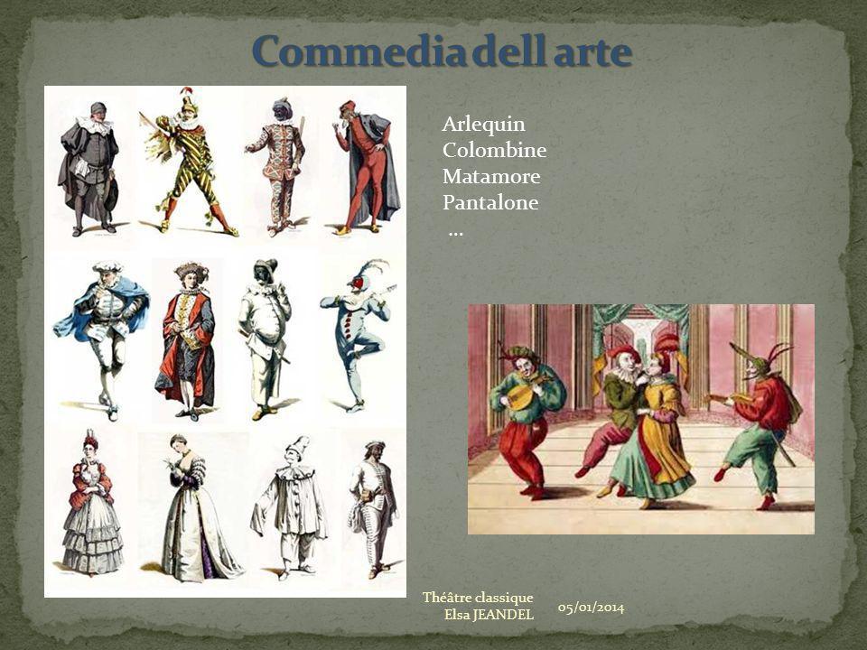 05/01/2014 Théâtre classique Elsa JEANDEL Arlequin Colombine Matamore Pantalone …