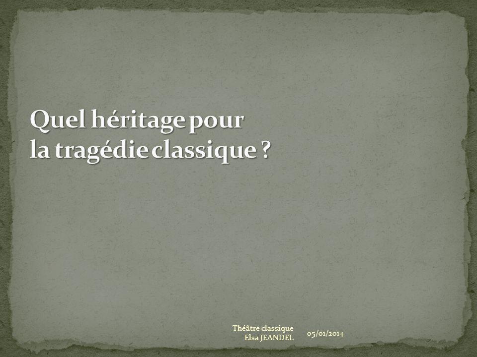 05/01/2014 Théâtre classique Elsa JEANDEL Théâtre antique de Jérash (Jordanie) Œdipe : théâtre de létoile (Tunis) Héroïne tragique.