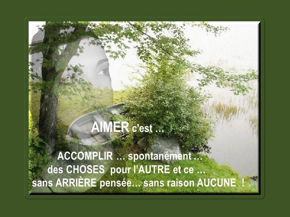 AIMER c'est … prendre QUELQUES minutes de … SON temps… pour lAUTRE même si … PARFOIS … on a pas … TOUJOURS … le TEMPS !