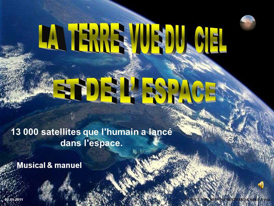 13 000 satellites que l humain a lancé dans l espace.