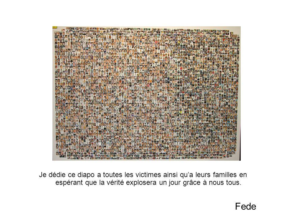 Je dédie ce diapo a toutes les victimes ainsi qua leurs familles en espérant que la vérité explosera un jour grâce à nous tous.