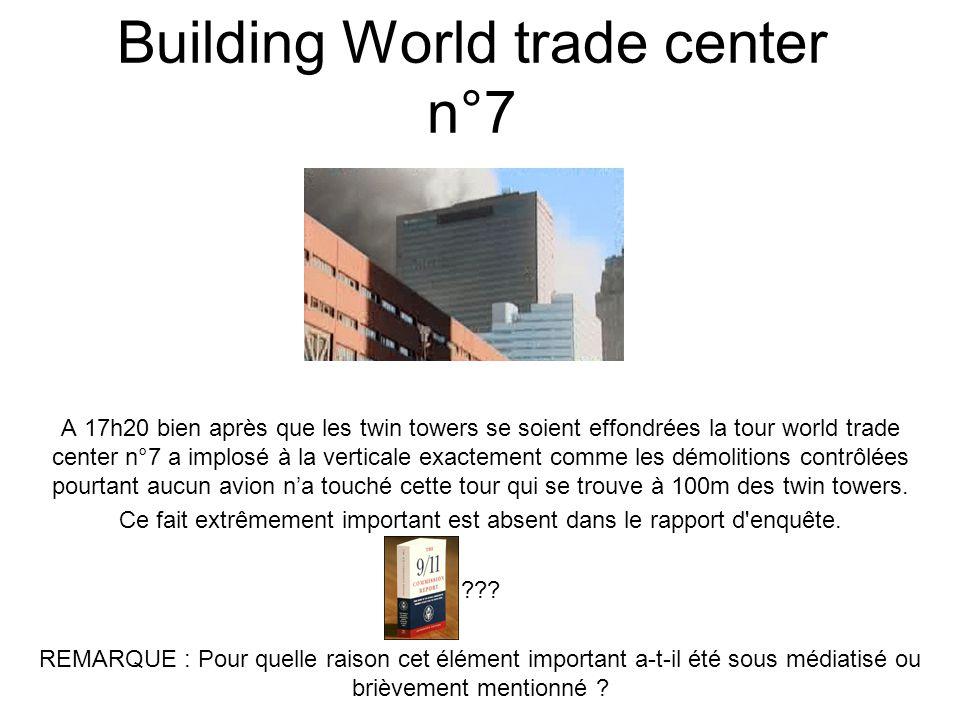 Building World trade center n°7 A 17h20 bien après que les twin towers se soient effondrées la tour world trade center n°7 a implosé à la verticale exactement comme les démolitions contrôlées pourtant aucun avion na touché cette tour qui se trouve à 100m des twin towers.