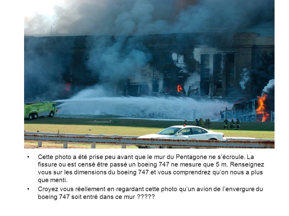 Cette photo a été prise peu avant que le mur du Pentagone ne sécroule. La fissure ou est censé être passé un boeing 747 ne mesure que 5 m. Renseignez