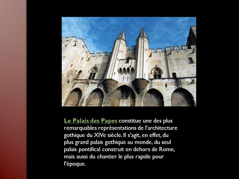 Le Palais des PapesLe Palais des Papes constitue une des plus remarquables représentations de l architecture gothique du XIVe siècle.