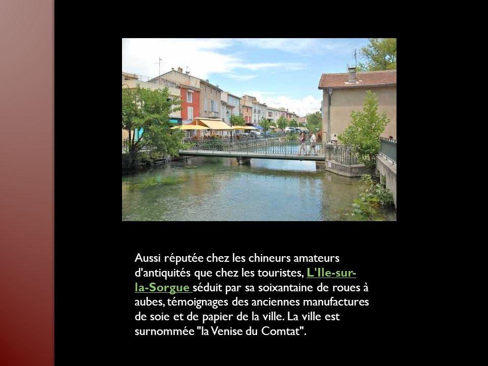 Aussi réputée chez les chineurs amateurs d antiquités que chez les touristes, L Ile-sur- la-Sorgue séduit par sa soixantaine de roues à aubes, témoignages des anciennes manufactures de soie et de papier de la ville.