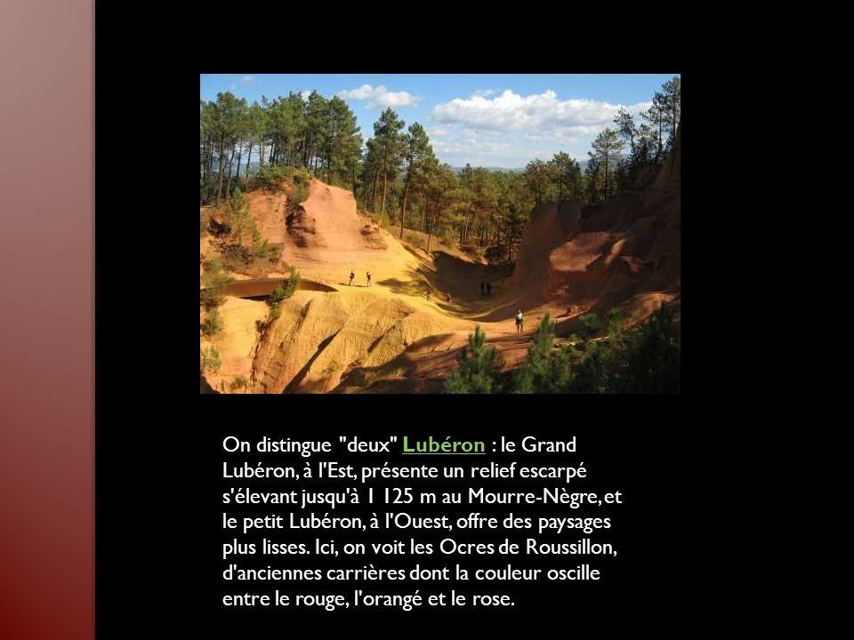 On distingue deux Lubéron : le Grand Lubéron, à l Est, présente un relief escarpé s élevant jusqu à 1 125 m au Mourre-Nègre, et le petit Lubéron, à l Ouest, offre des paysages plus lisses.