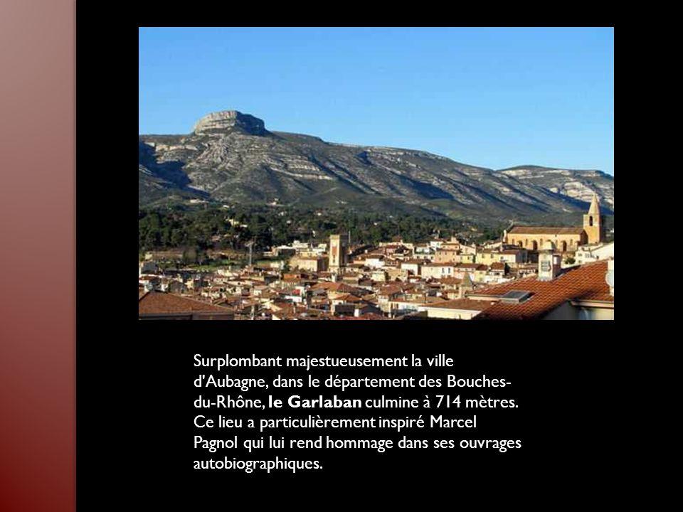 Surplombant majestueusement la ville d Aubagne, dans le département des Bouches- du-Rhône, le Garlaban culmine à 714 mètres.