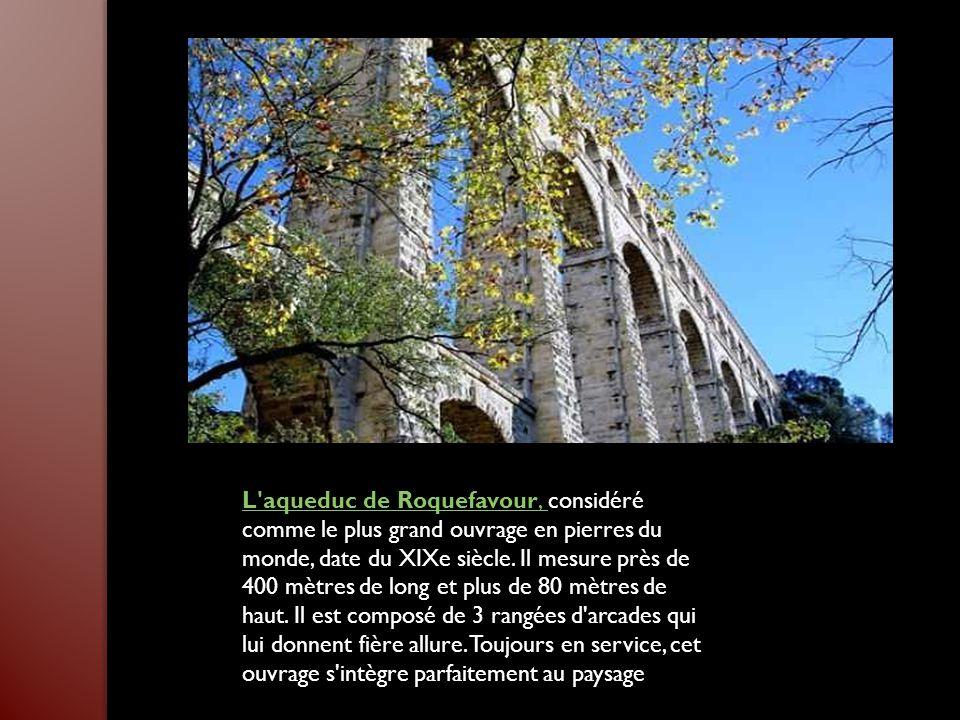 L aqueduc de Roquefavour, L aqueduc de Roquefavour, considéré comme le plus grand ouvrage en pierres du monde, date du XIXe siècle.
