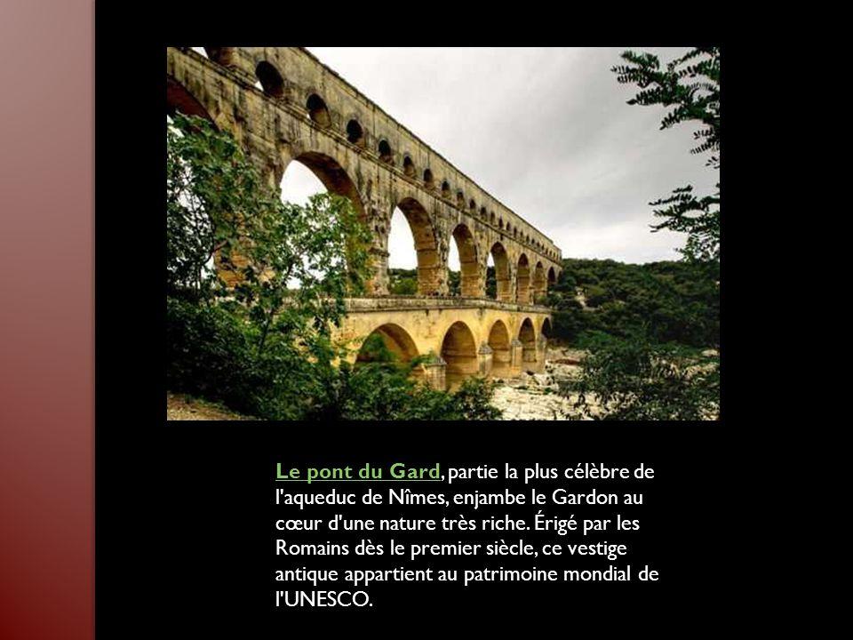 Le pont du GardLe pont du Gard, partie la plus célèbre de l aqueduc de Nîmes, enjambe le Gardon au cœur d une nature très riche.