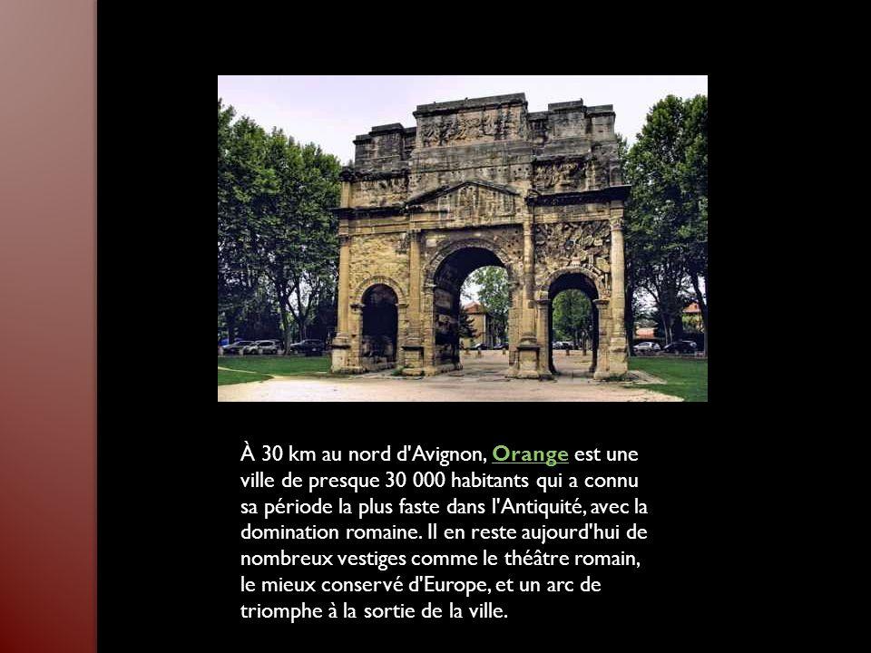 À 30 km au nord d Avignon, Orange est une ville de presque 30 000 habitants qui a connu sa période la plus faste dans l Antiquité, avec la domination romaine.