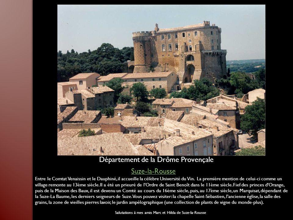 Entre le Comtat Venaissin et le Dauphiné, il accueille la célèbre Université du Vin.