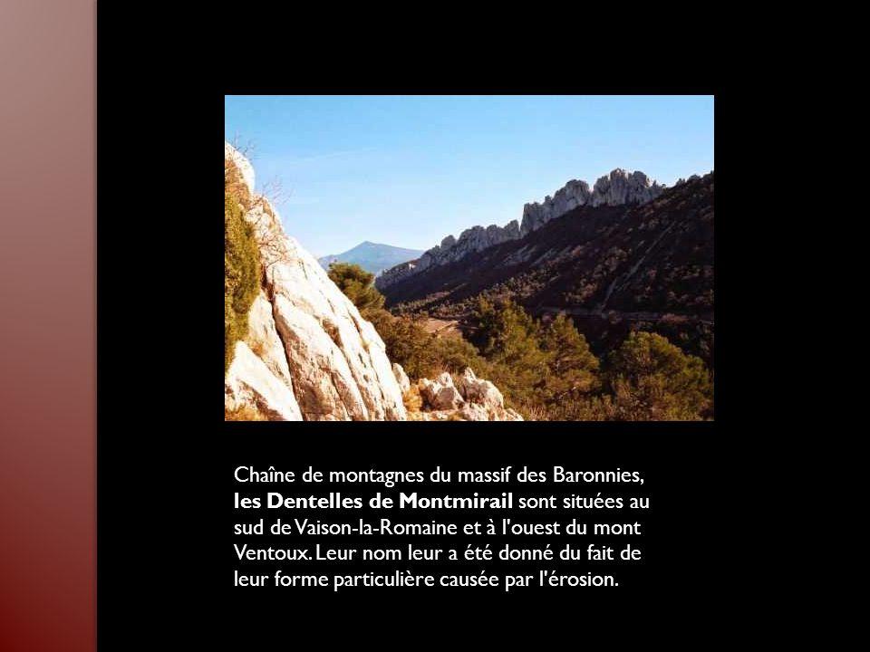 Chaîne de montagnes du massif des Baronnies, les Dentelles de Montmirail sont situées au sud de Vaison-la-Romaine et à l ouest du mont Ventoux.
