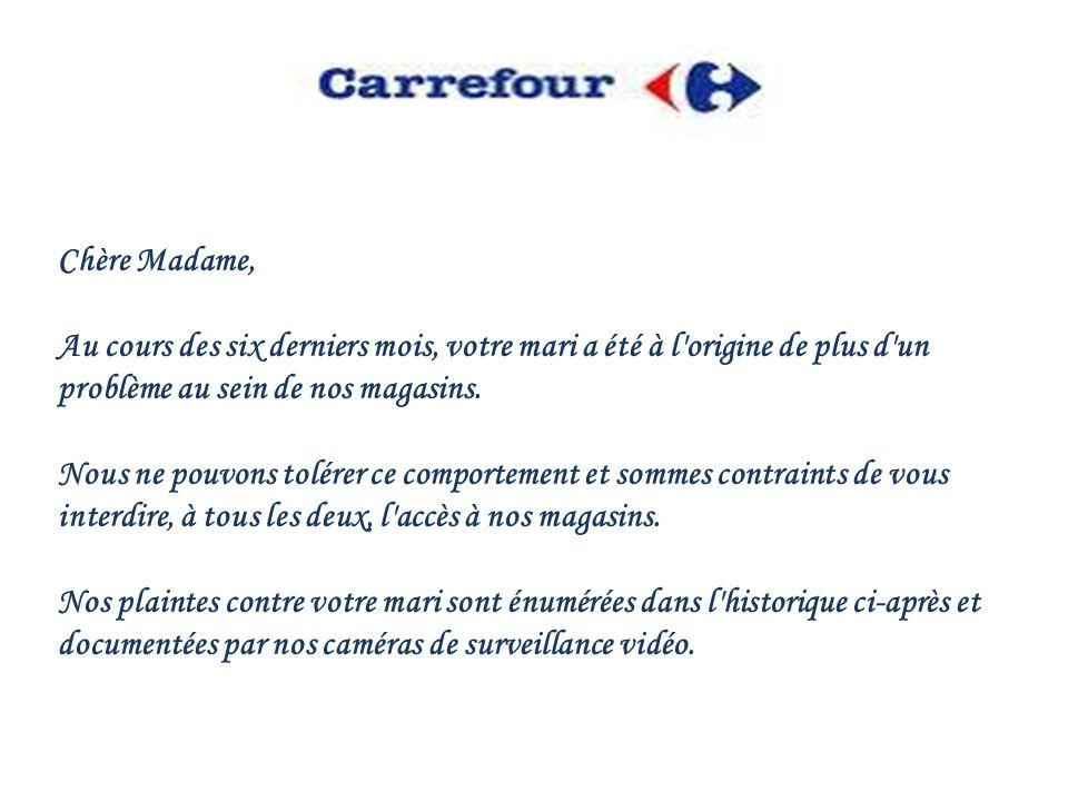 Après avoir pris ma retraite, ma femme a insisté pour que je l accompagne faire les courses, chez Carrefour.