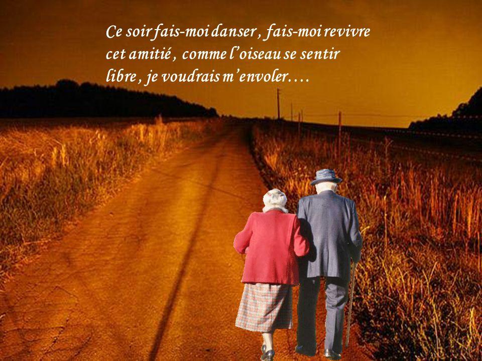 Chaque jours je demande à Dieu, de revivre notre amour, quand arrivera le dernier jour, on dansera cette valse damour…..