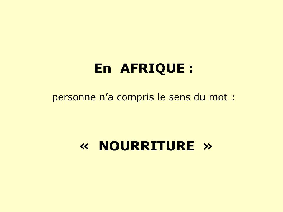 En AFRIQUE : personne na compris le sens du mot : « NOURRITURE »