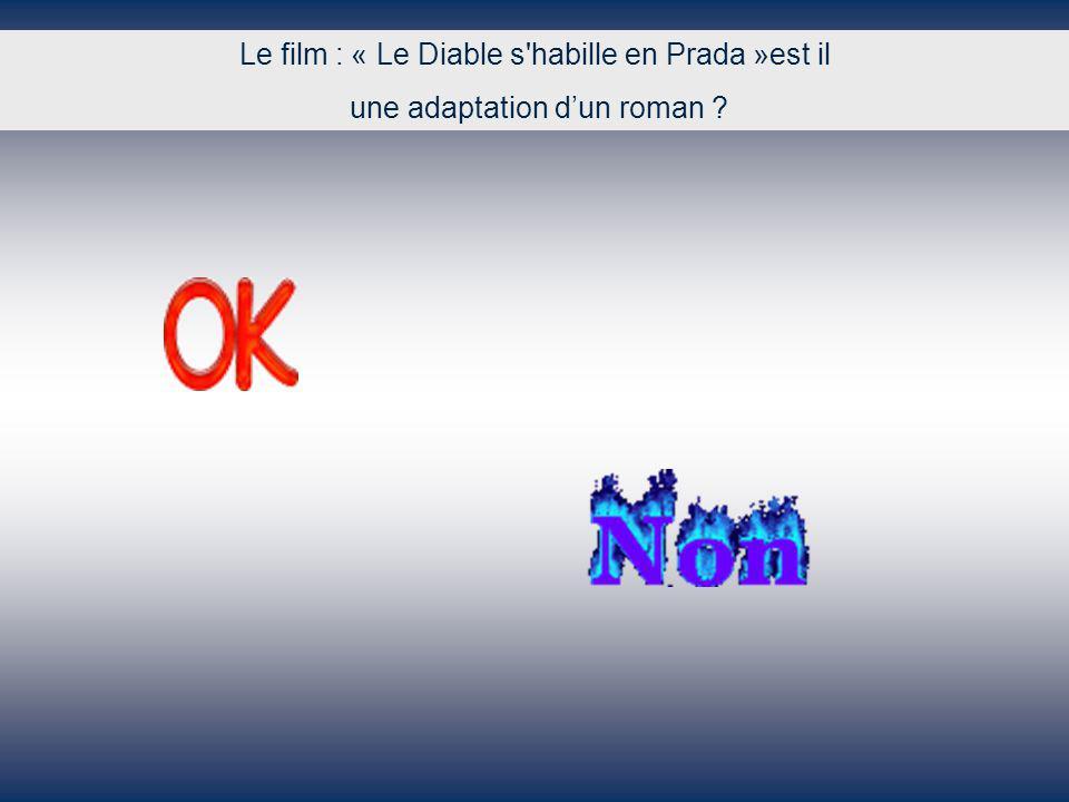 Le film : « Le Diable s habille en Prada »est il une adaptation dun roman ?