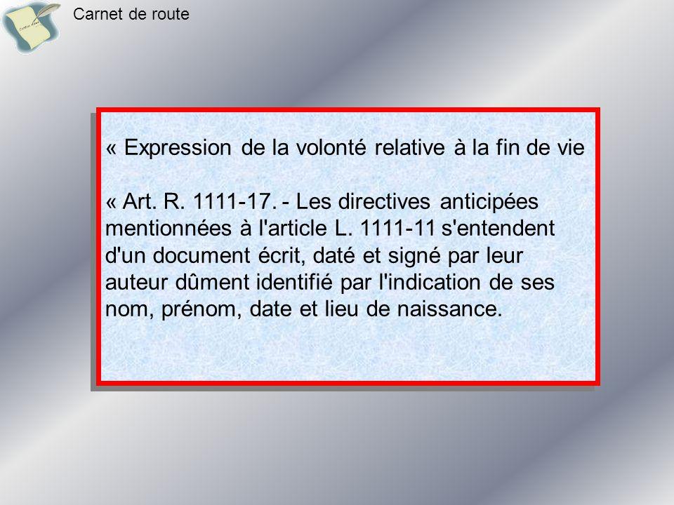 Décret n° 2006-119 du 6 février 2006 relatif aux directives anticipées prévues par la loi n° 2005-370 du 22 avril 2005 relative aux droits des malades et à la fin de vie et modifiant le code de la santé publique (dispositions réglementaires Carnet de route – deuxième volet